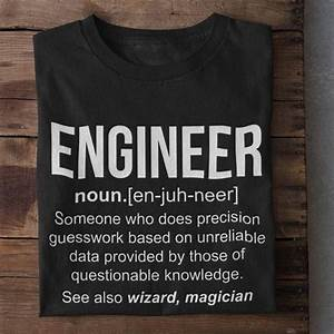 Engineer Definition T Shirt Proud To Be An Engineer Funny