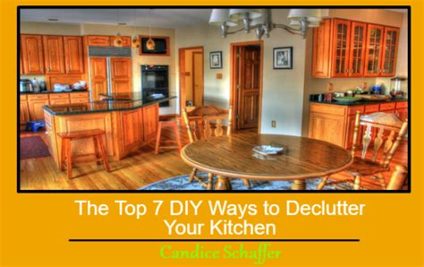 The Top 7 Diy Ways To Declutter Your Kitchen