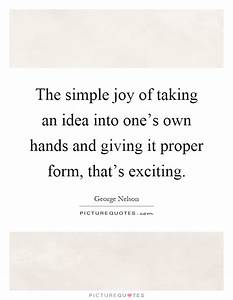 The simple joy of taking an idea into one's own hands and ...