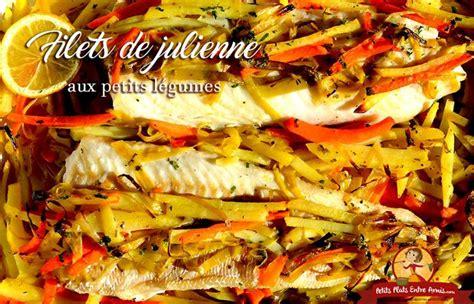 cuisiner un filet de julienne les 25 meilleures idées concernant filet de julienne sur