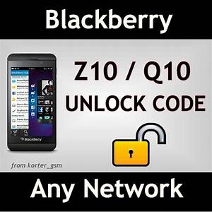Blackberry Z10  Q10 Unlock Code All Networks
