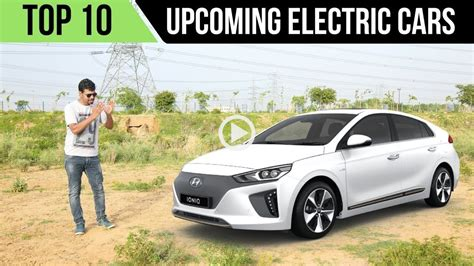 Upcoming Electric Cars 2018 by Top 10 Upcoming Electric Cars In India In 2018 2019