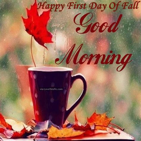 Happy First Day Of Fall Good Morning Pictures, Photos, and ...
