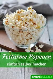 Gesunde Süßigkeiten Selber Machen : popcorn selber machen ges nder und preiswerter k che und ern hrung pinterest ern hrung ~ Frokenaadalensverden.com Haus und Dekorationen