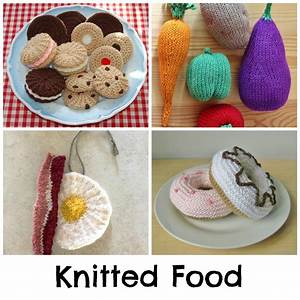 Knitted Food Patterns for Playtime & More