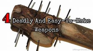 4 Deadly And Easy-To-Make Weapons | Survival