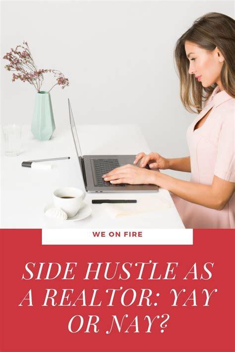 side hustle   realtor yay  nay  images side