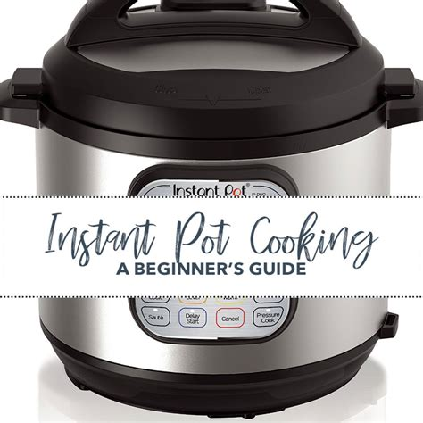 instant pot cooking guide beginners pressure cooker kitchen tips still freshfitkitchen