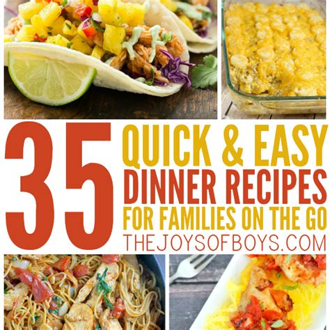 dinner ideas for families 35 quick and easy dinner recipes for the family on the go