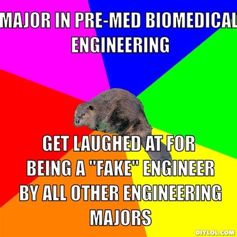 Engineering Major Meme - biomedical engineer quotes quotesgram