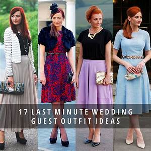 17 last minute wedding guest outfit ideas without With last minute wedding ideas