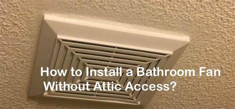 install  bathroom fan  attic access