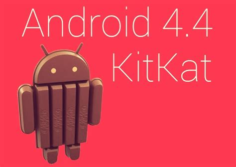 android kitkat 4 4 android 4 4 kitkat release date and expected