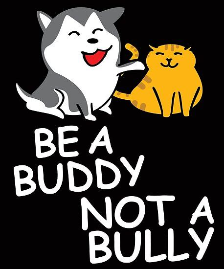 bully buddy bullying anti dogs cats poster posters redbubble trndsttr