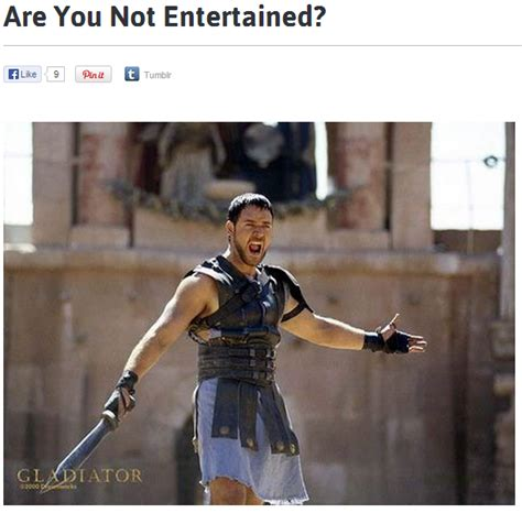 Are You Not Entertained Meme - are you not entertained know your meme