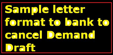 sample letter format  bank  cancel demand draft