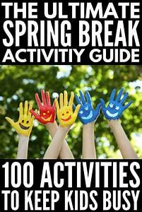 Spring Break Kids Activities  100 Staycation Ideas To Keep