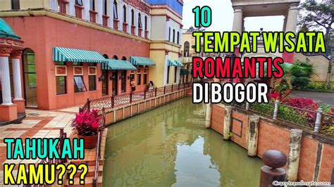 tempat wisata romantis  bogor youtube