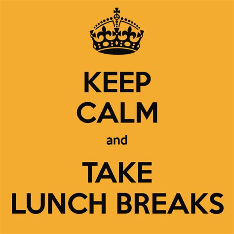 Lunch Break Quotes Quotesgram