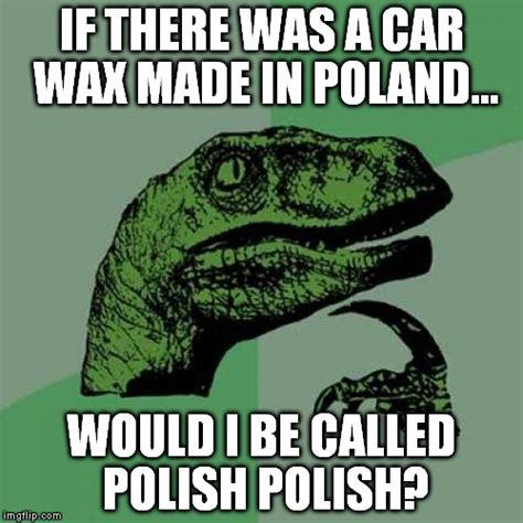 Polish Memes - polish from poland imgflip
