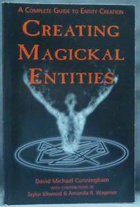 Creating Magickal Entities A Complete Guide To Entity