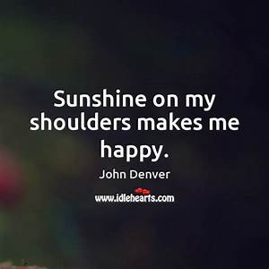 Sunshine on my ... John Denver Earth Quotes