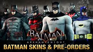 Batman Arkham Knight Details On All The Batman Skins And