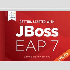 Getting Started With Jboss Enterprise Application Platform 7  Dzone Refcardz