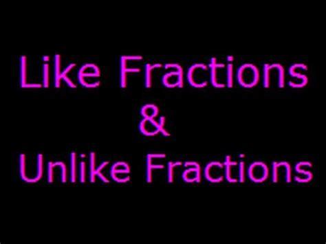 Fractions- Like and Unlike Fractions - YouTube