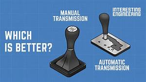 Automatic Versus Manual Transmission  Deciding Which Is Better