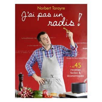 livre cuisine norbert j ai pas un radis tome 2 broché norbert tarayre