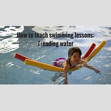 How To Teach Swimming Lessons  Treading Water Swimming