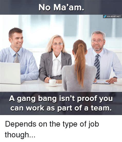 Gang Bang Memes - 25 best memes about gang bang gang and memes gang bang gang and memes