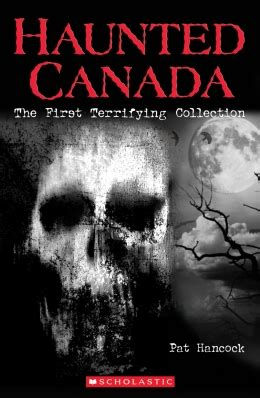 haunted canada   terrifying collection