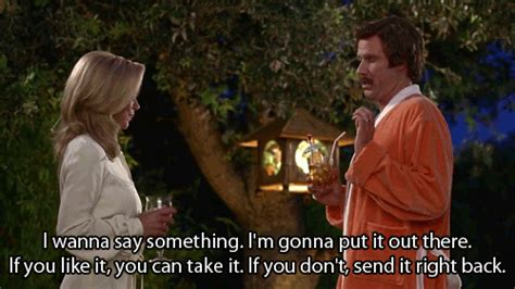 Anchorman I L Quote by I M Gonna Put It Out There Gifs