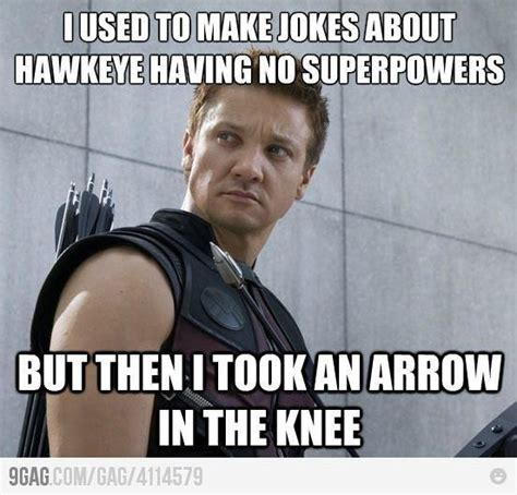 Arrow To The Knee Meme - ah hahaha arrow hawkeye knee hahaha geekiness and other things i obsess about