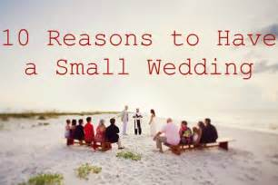 cheap wedding ceremony and reception venues ten reasons to a small wedding