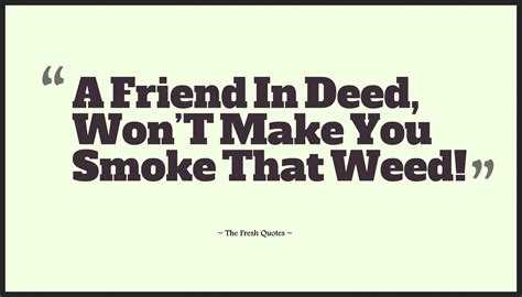 Anti Drugs Slogans A Friend In Deed Wont Make You