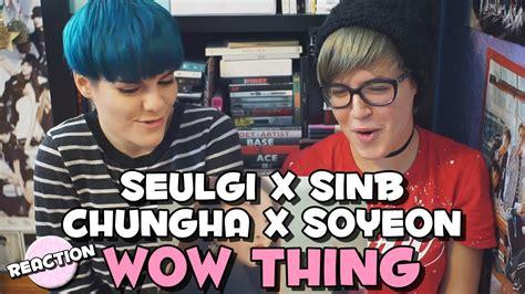 Seulgi (슬기) X Sinb (신비) X Chung Ha (청하) X Soyeon (소연