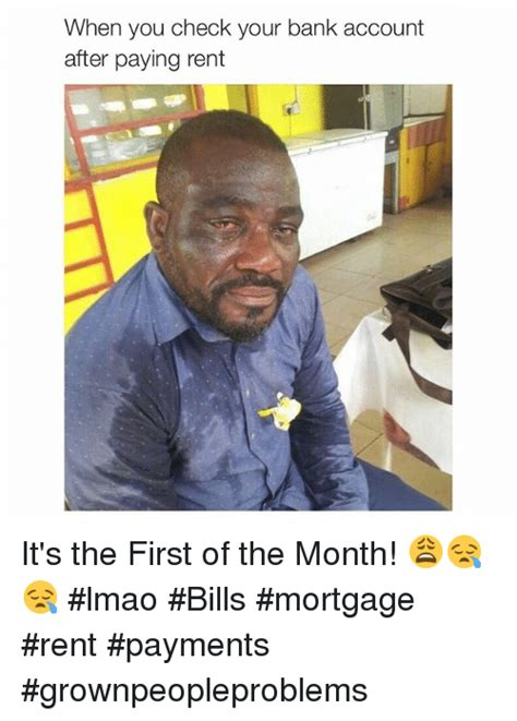 1st Of The Month Meme - when you check your bank account after paying rent it s the first of the month lmao bills