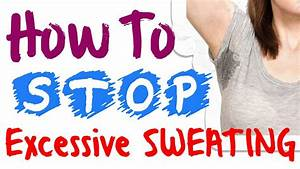 How To Stop Excessive Sweating Best Herbal Health