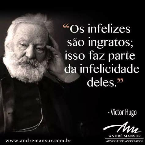 Résumé 93 Victor Hugo by Resultado De Imagem Para Ingratid 195 O Words Pensamentos