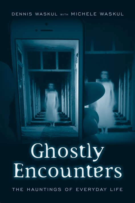 encounters ghostly haunted most hours meaning radio dennis