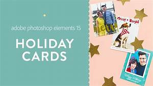 print your own cards make your own holiday cards in adobe photoshop elements 15