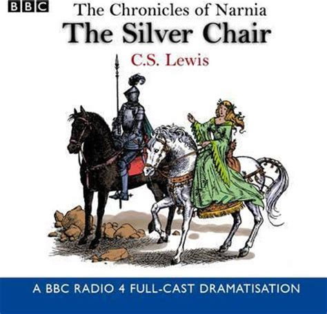 the chronicles of narnia the silver chair c s lewis