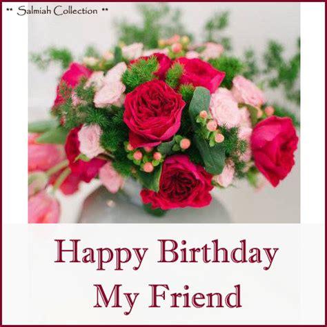 birthday   happy birthday  friend salmiah