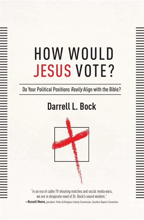 jesus vote book  darrell  bock official