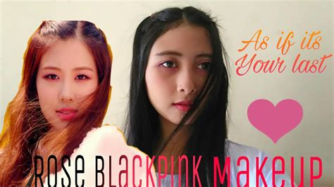 Rose Blackpink As If Its Your Last Makeup (bahasa)
