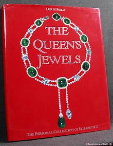 The Queen's Jewels: The Personal Collection of Elizabeth ...