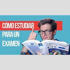 Cómo Estudiar Rápido Y Bien Para Un Examen Youtube